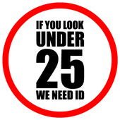 If you look under 25 we need ID